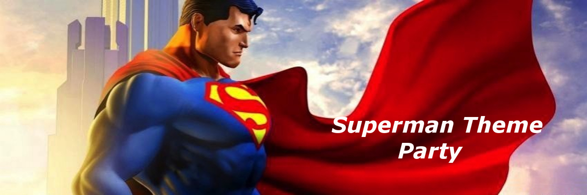 Superman Theme Party Planner